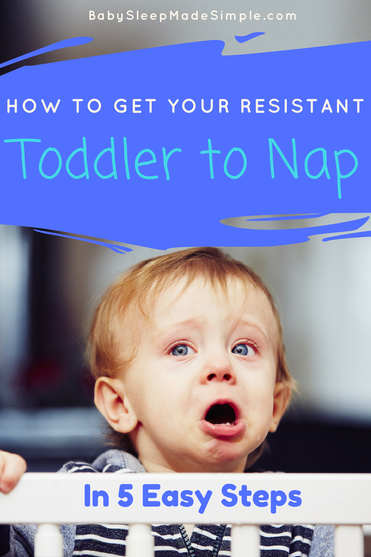 How To Get A Resistant Toddler To Nap Baby Sleep Made Simple